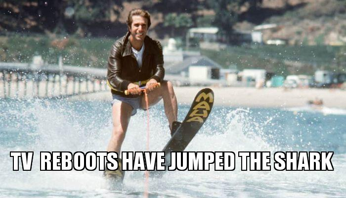 (Happy Days: The Fonz Jumps The Shark) Fall TV brings us series premieres, cancellations, and a new tradition: classic TV show reboots. Here's why many reboots fail, and why networks keep trying.